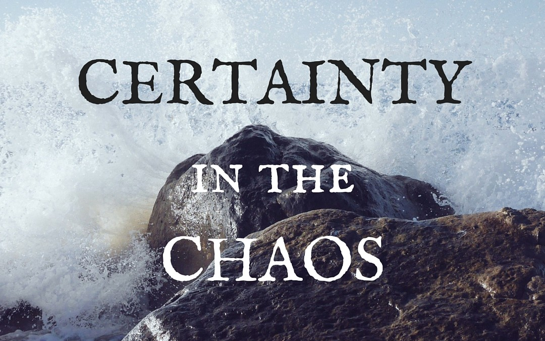 Certainty in the Chaos