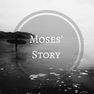 Moses' Story