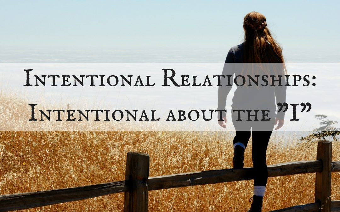 Intentional Relationships: Intentional About the I