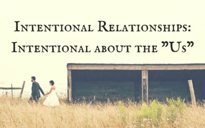 Intentional Relationships – Intentional About the Us