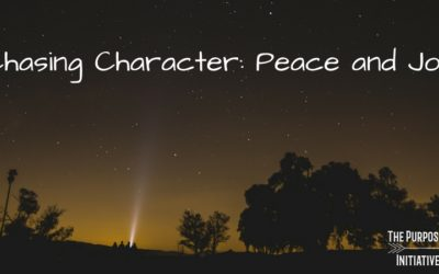 Chasing Character: Peace and Joy